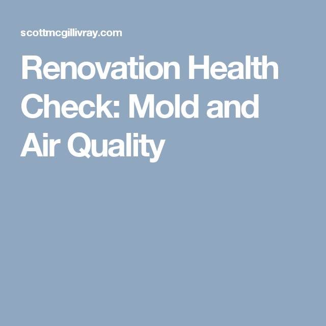 Renovation Health Check: Mold and Air Quality