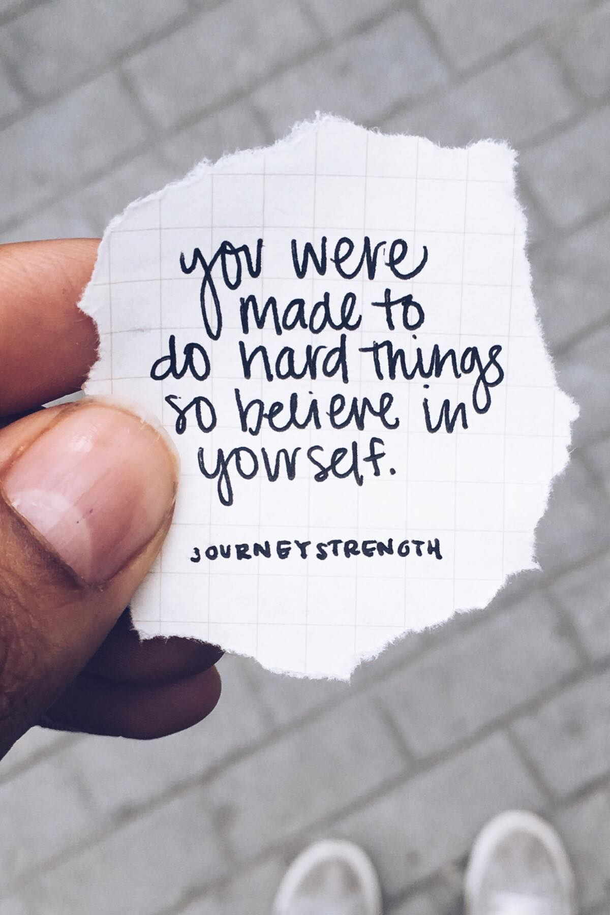 You Were Made To Do Hard Things So Believe In Yourself Actually You Can Believe In Yourself Encouragi Encouragement Quotes Positive Quotes Words Quotes