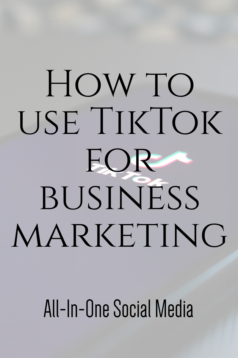 How To Use Tiktok For Business Marketing Marketing Strategy Social Media Business Marketing Plan Social Media Marketing Business