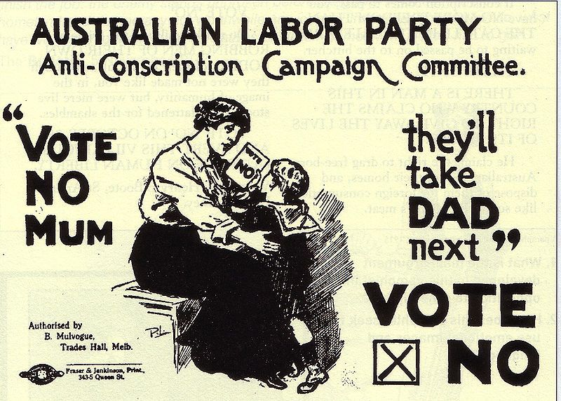 Australian Ww1 Anti Conscription Poster Not Everyone Was Fooled By Great War Propaganda Australians Were Les World War One Ww1 Posters Australian Labor Party