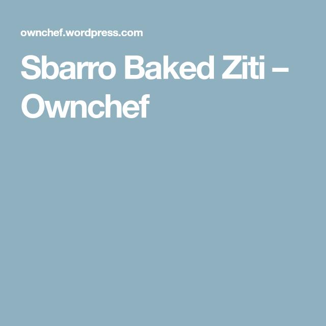 Sbarro Baked Ziti – Ownchef