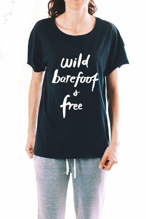 36f9bb15 Wild Barefoot And Free - WOMENS GRAPHIC TEE - Hippie Shirt - Wild and  Barefoot Shirt - Yoga Shirt -