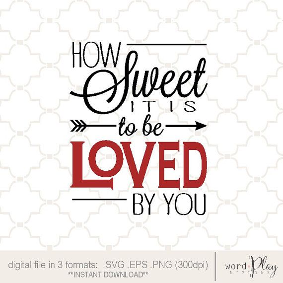 Svg How Sweet It Is To Be Loved By You Valentines Print Png Etsy Valentine Print Svg Paper Cutout