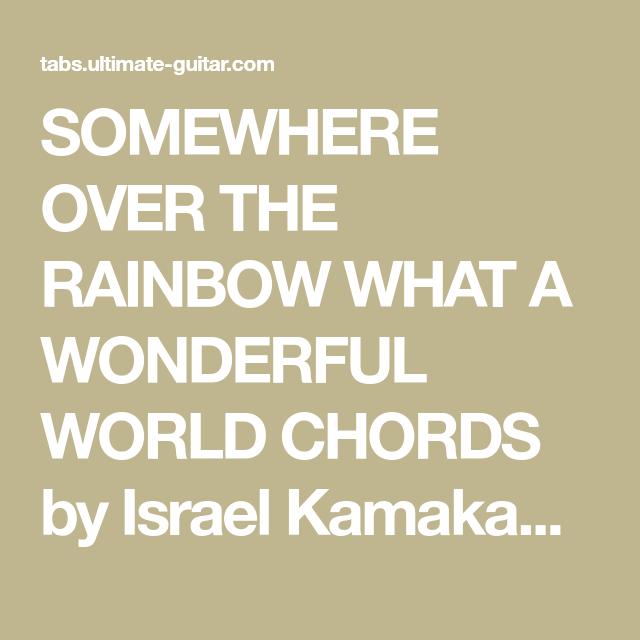 Somewhere Over The Rainbow What A Wonderful World Chords By Israel