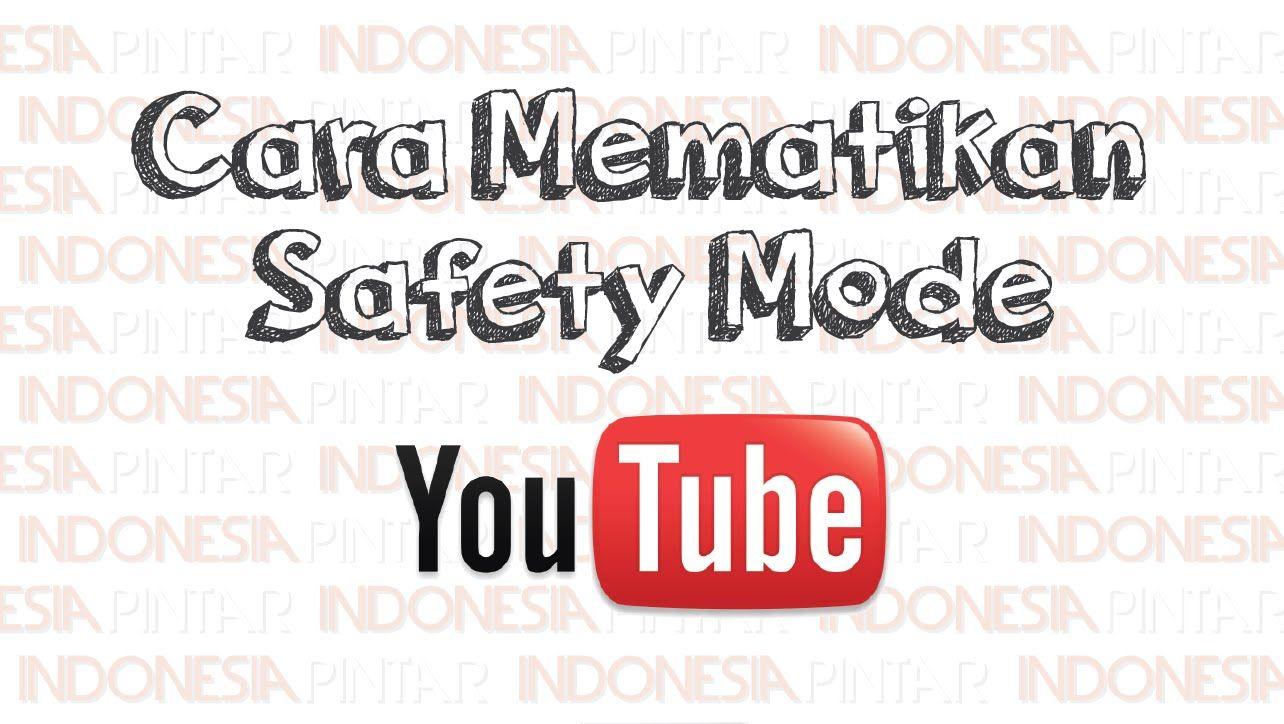 Cara menonaktifkan Safety mode di Youtube lewat PC dan HP