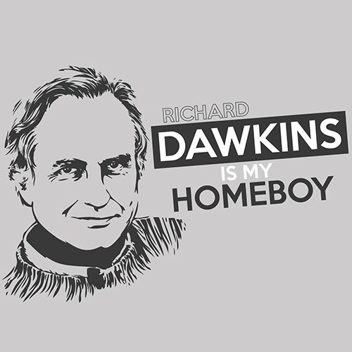 Homeboy Quotes: Richard Dawkins Is My Homeboy T-shirt. $15.99