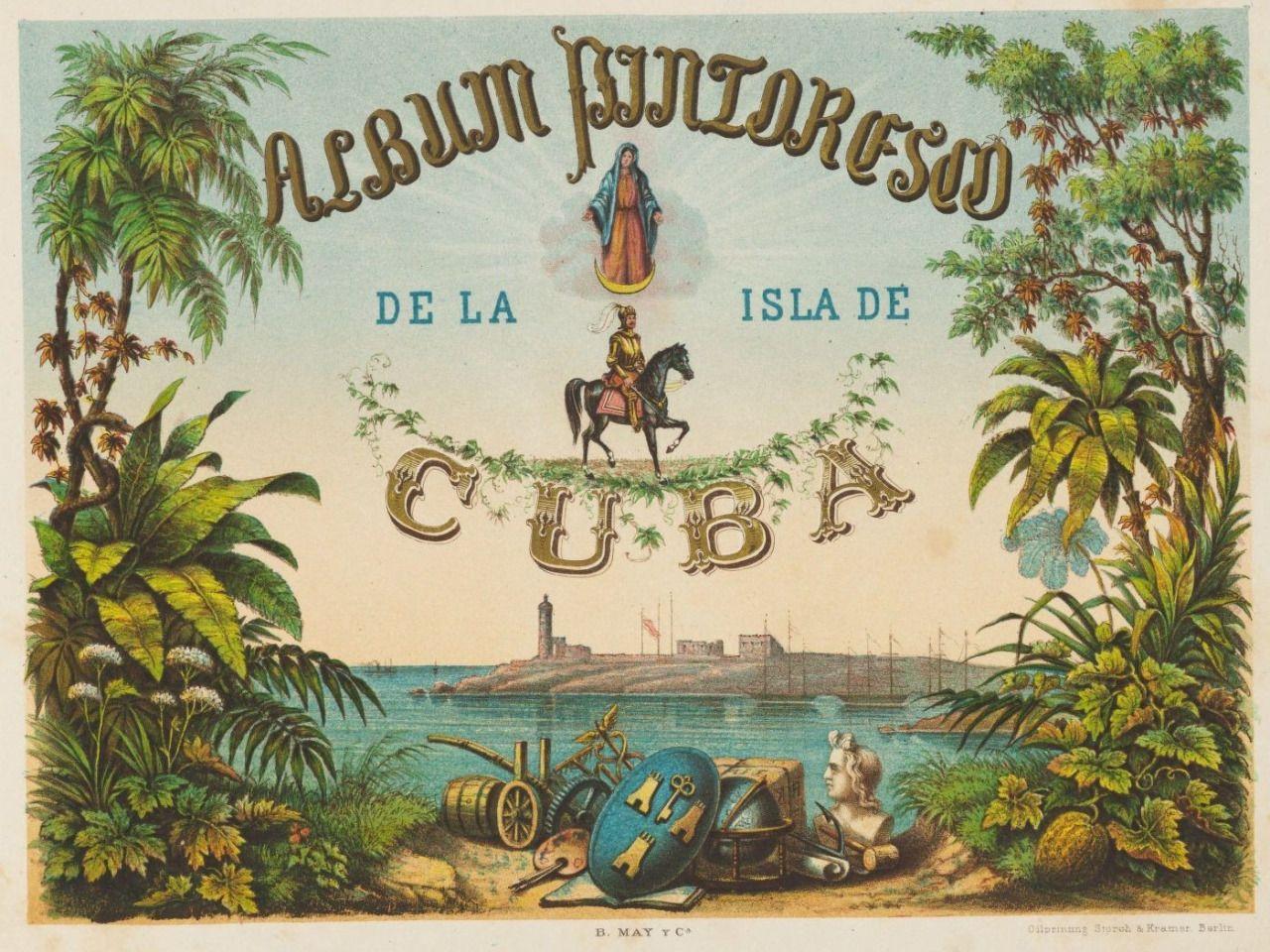 Album pintoresco de la isla de Cuba, 1859. ... — Houghton Library ...