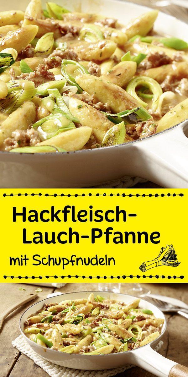 Hackfleisch-Lauch-Pfanne mit Schupfnudeln #carneconpapas
