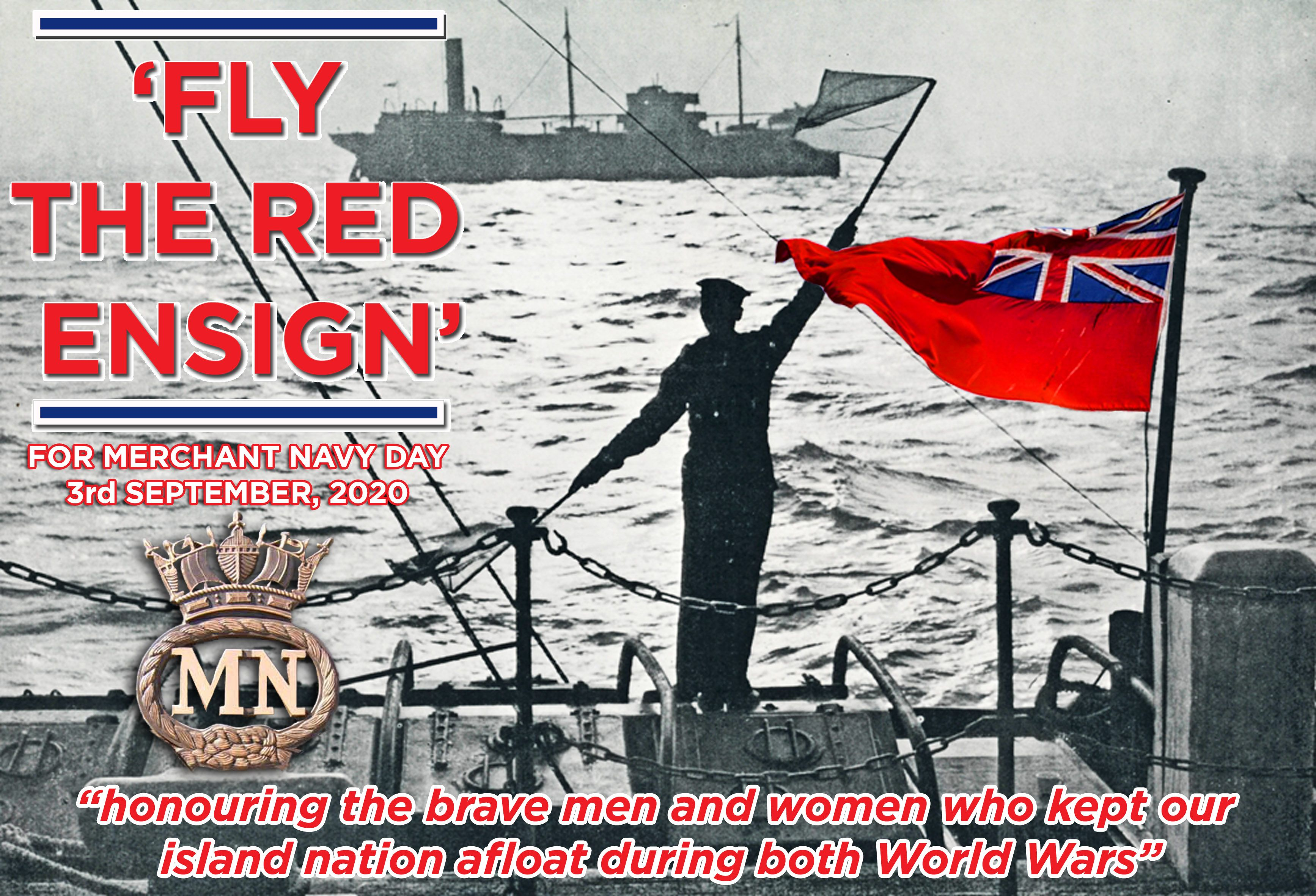 Fly The Red Ensign For Merchant Navy Day In 2020 Navy Day Merchant Navy War
