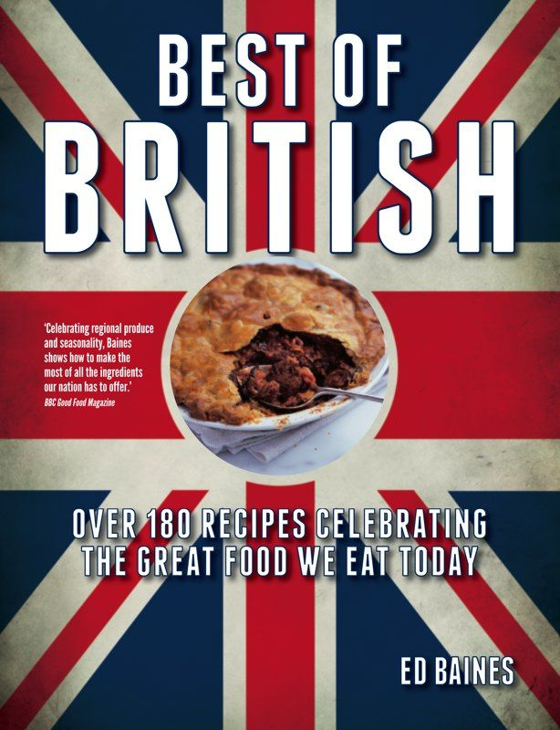 Best of british over 180 recipes celebrating the great food we eat best of british over 180 recipes celebrating the great food we eat today by ed forumfinder Image collections