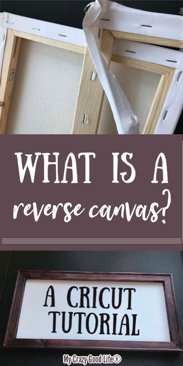 What Is A Reverse Canvas | A Cricut Tutorial