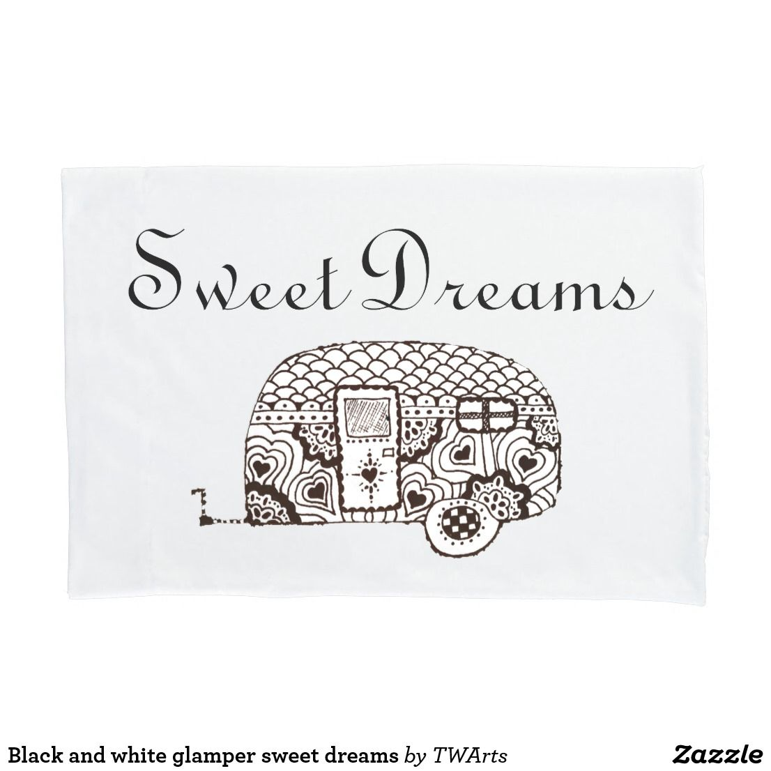 Black and white glamper sweet dreams pillowcase