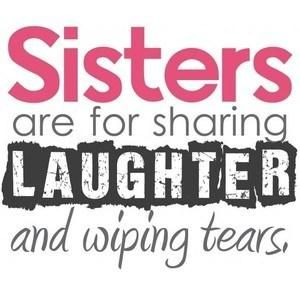 Sister Quote Sisters Are For Sharing Laughter And Wiping Gift