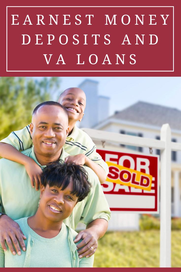 Earnest Money Deposits And Va Loans In 2020 Loan Loans For Bad Credit Va Loan