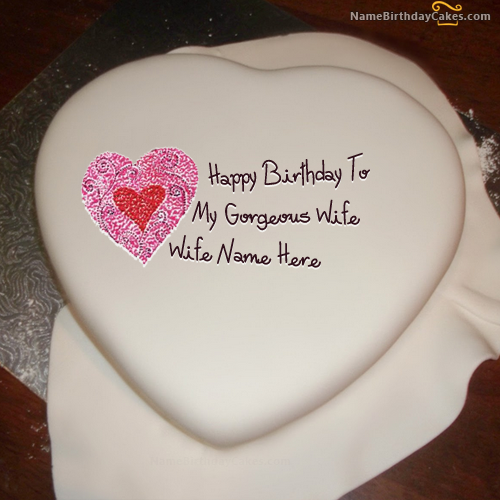 Birthday Cake Images For My Wife : Write name on Heart Birthday Cake For Wife - Happy ...