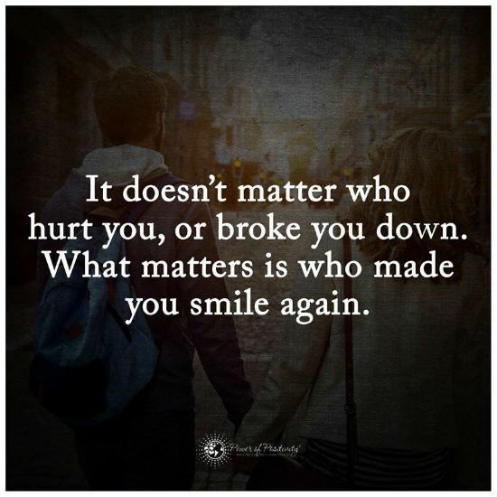 What matters is who made you smile again   Quote. | Your Pinterest