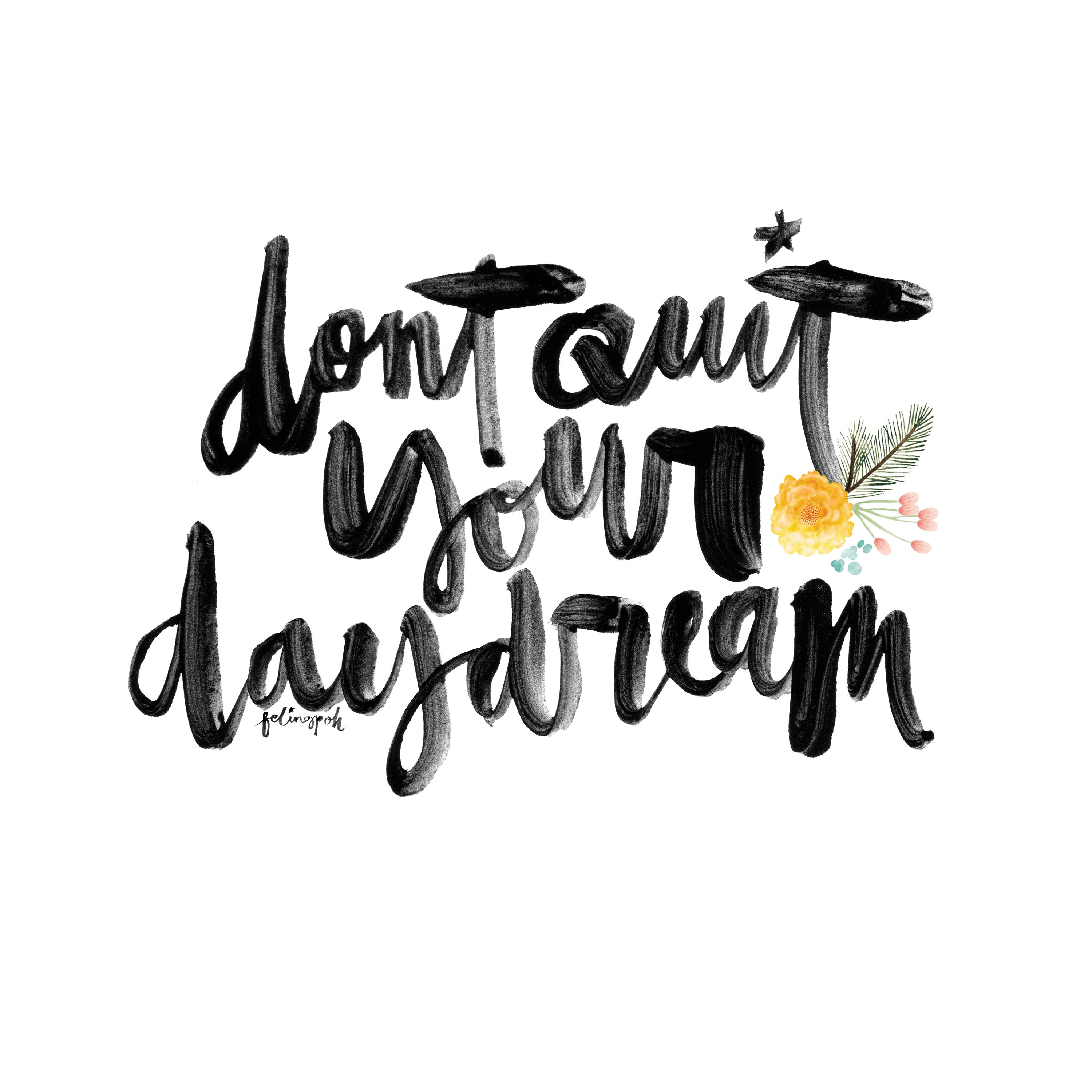 Don t quite your daydream calligraphy lettering quotes