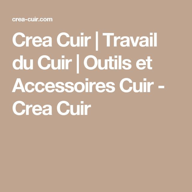 Crea Cuir   Travail du Cuir   Outils et Accessoires Cuir - Crea Cuir ... faf4d9a3ea0