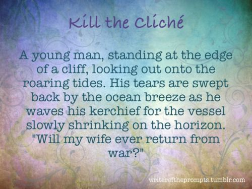 We all know those tired clichés. It's time to kill them. Take one of them and turn them on their heads or at least these will hopefully keep the errors out of your writing. If you think of any other way to change them up go right ahead. Happy...