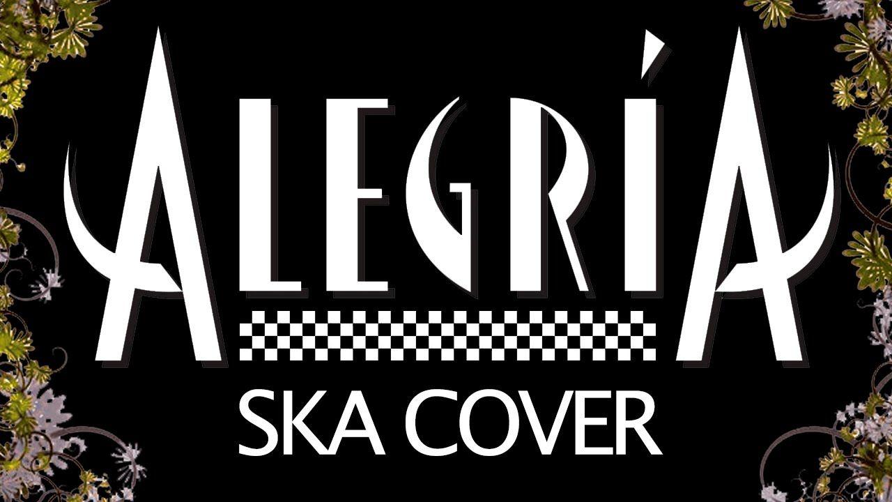 Alegría Ska Cirque Du Soleil Song Cover Ska Cirque Du Soleil Canciones