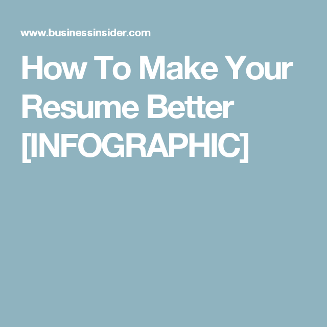 How To Make Your Resume Better Infographic Infographic