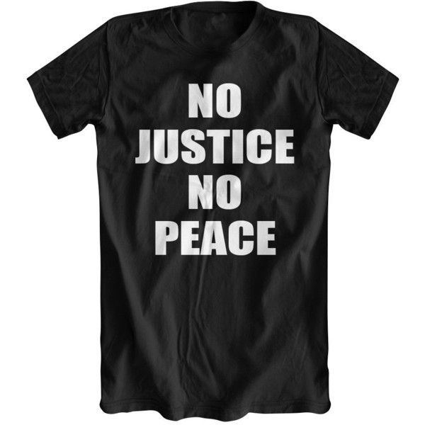 No Justice No Peace T Shirt Ferguson St Louis 12 Liked On Polyvore Featuring Tops T Shirts Shirts Short S Peace Sign Shirts Peace Tshirt Peace Shirt