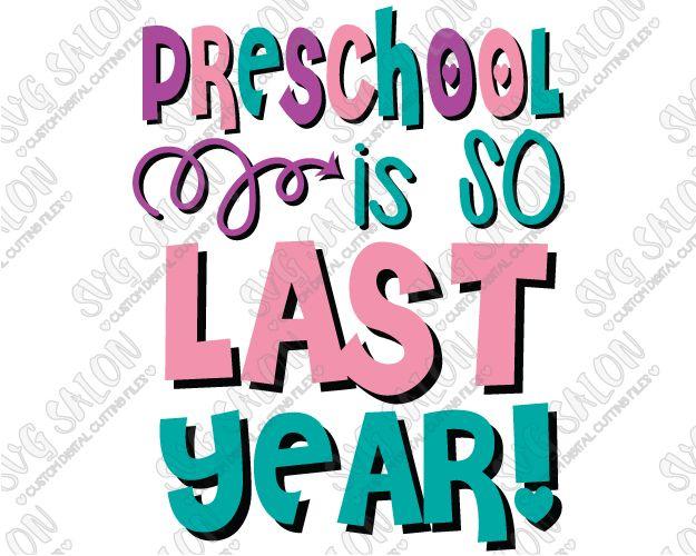 Preschool Is So Last Year Custom DIY Iron On Vinyl Shirt Decal - Custom vinyl decals cutter for shirts