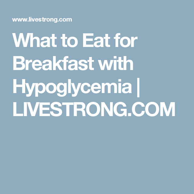 What to Eat for Breakfast with Hypoglycemia | Eat for ...