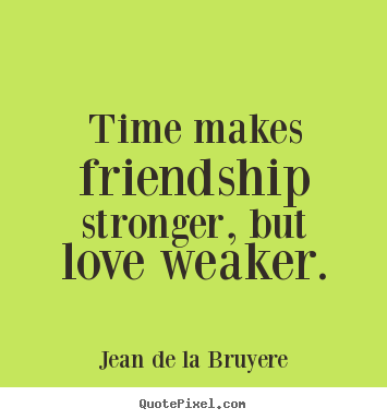 Love Friendship Quotes About Time Pinterest Friendship Quotes About Time Places To Visit Pinterest