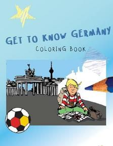 Free Germany Coloring Book Get To Know Germany International Germany For Kids Coloring Books My Father S World