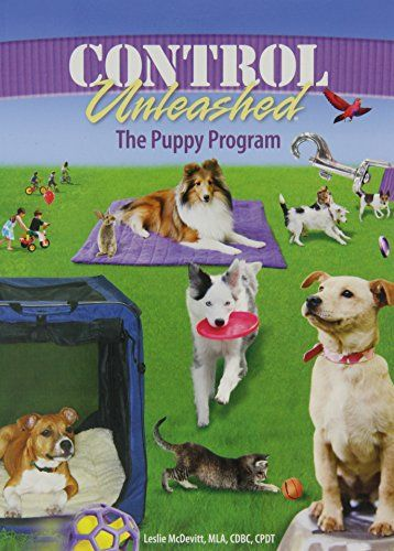 Control Unleashed The Puppy Program Leslie Mcdevitt
