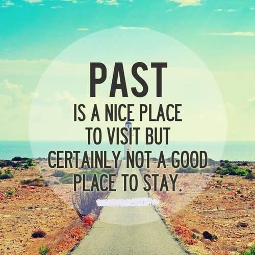 Past place   quotes about life   inspirational quotes