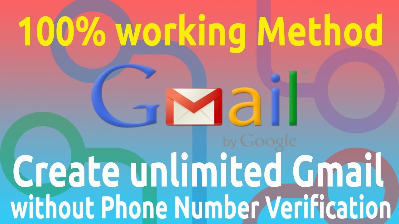 Create Unlimited Gmail Account Without Phone Number Verification 100 Gmail Seo Tutorial Method