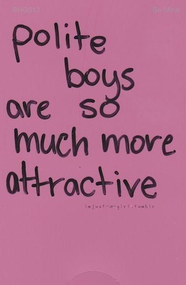 Polite boys are so much more attractive