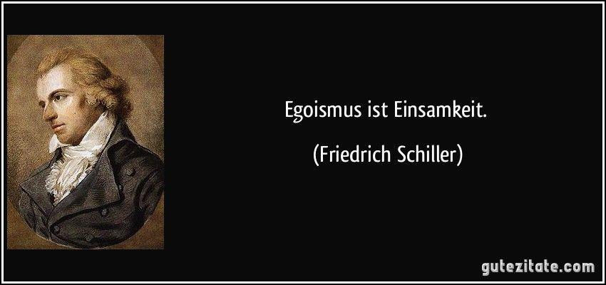Egoismus Ist Einsamkeit Friedrich Schiller