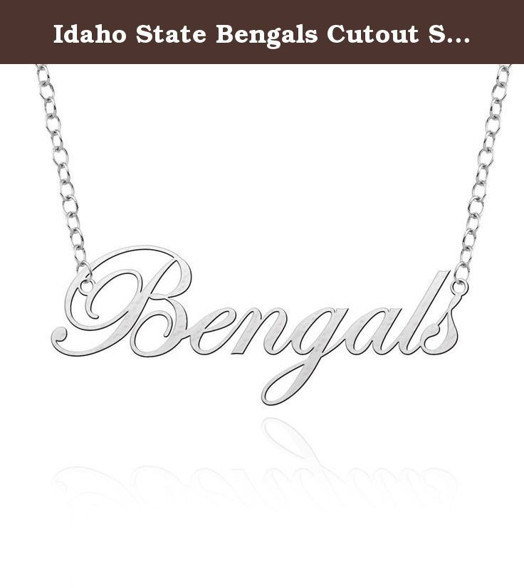 Idaho State Bengals Cutout Script Necklace. This cutout necklace collection features the name of your favorite team in a beautiful script letting style. The nameplate is made from solid sterling silver and suspended from a high quality 18 in chain. Show your spirit in style!.