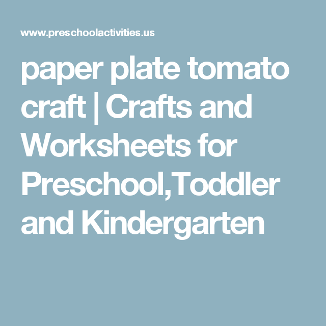 paper plate tomato craft   Crafts and Worksheets for Preschool ...
