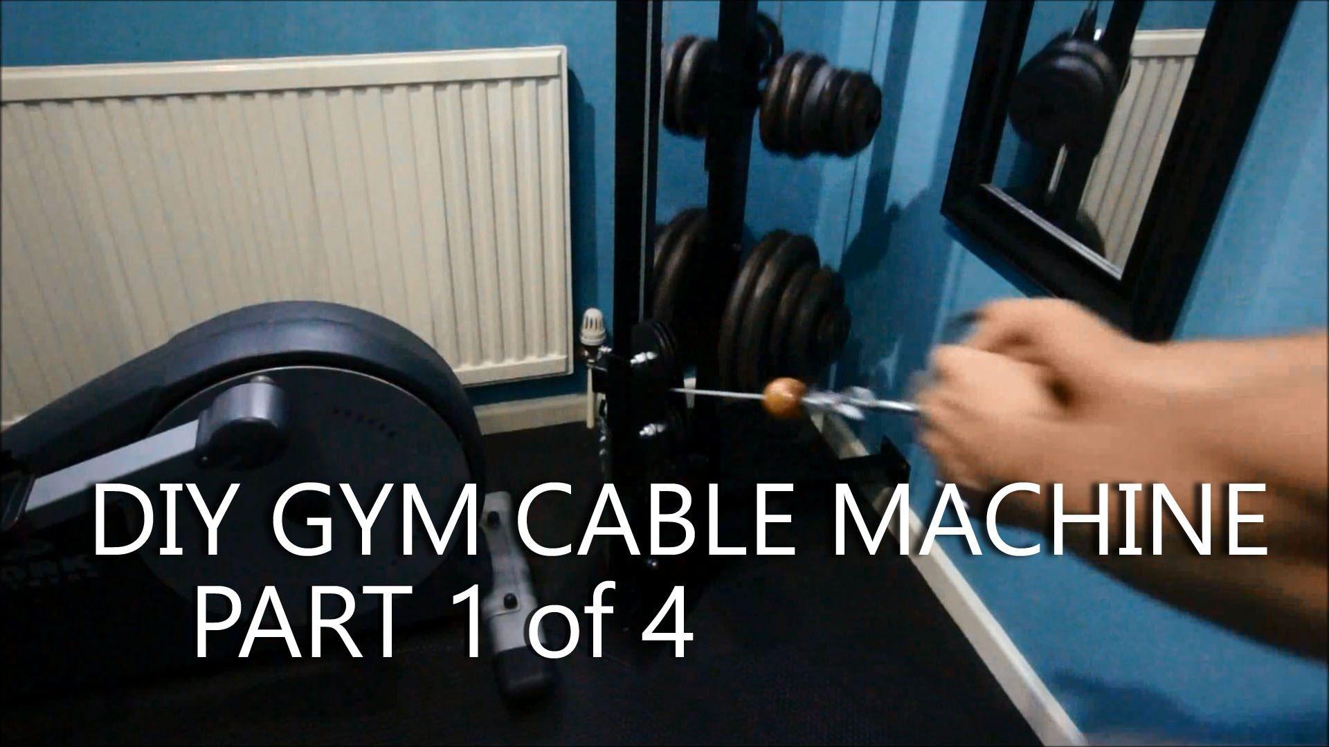 Diy Gym Cable Machine Full Build Log Part 1of4 Diy Gym Diy Home Gym Cable Machine