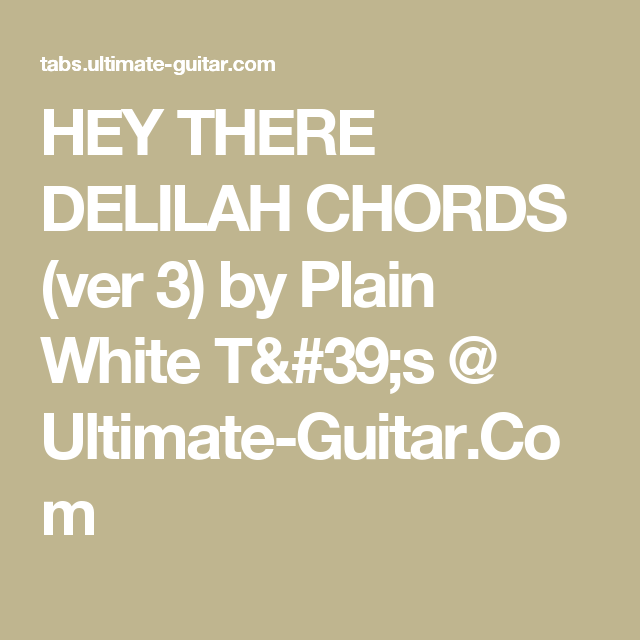HEY THERE DELILAH CHORDS (ver 3) by Plain White T\'s @ Ultimate ...