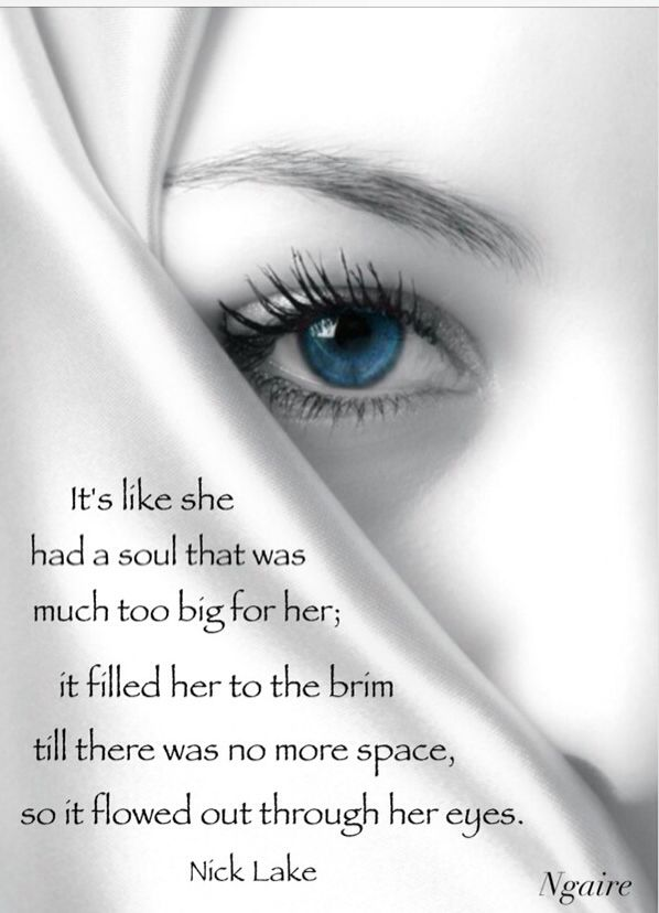 Your eyes - windows to the soul  Best wishes - N  | Quotes