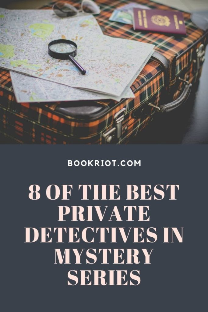 8 of the Best Private Detectives in Mystery Series is part of Mystery series, Detective books, Best mystery books, Private detective, Best mystery series, Book riot - Who's your favorite detective of mystery  We've pulled together a list of some of the best private detectives in mystery series for your consideration