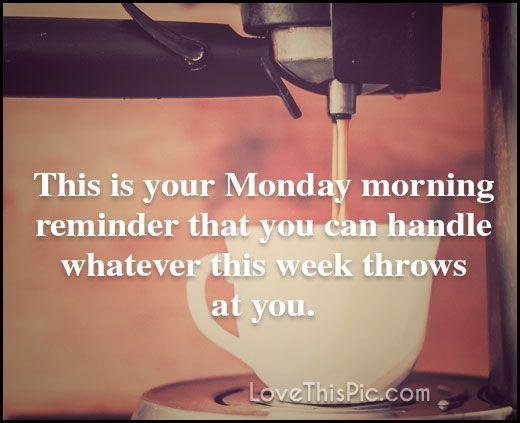 Monday Morning Reminder Monday Good Morning Monday Quotes Good Morning  Quotes Happy Monday Quotes Good Morning Monday Monday Motivation Quote FB  02/06/2017