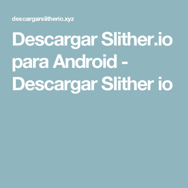 Descargar Slither.io para Android - Descargar Slither io