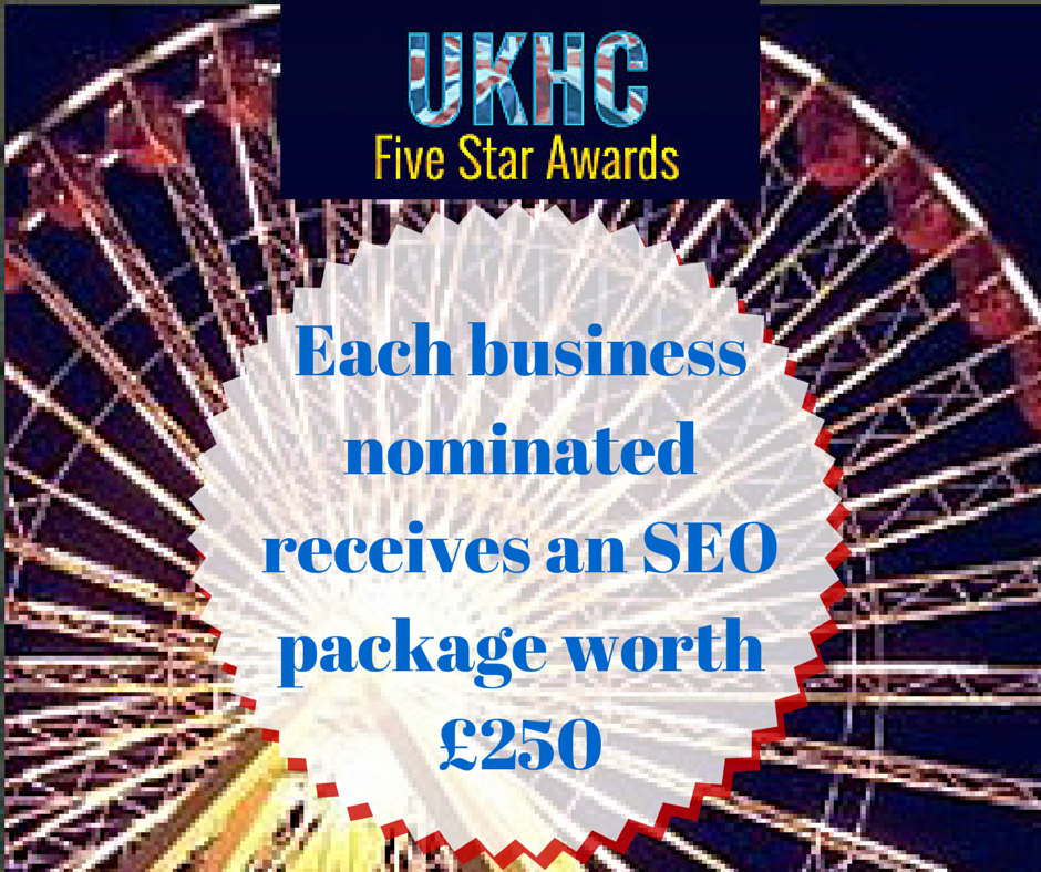 The UKHC Five Star Awards are now live!!  Each business nominated receives an SEO package worth £250!!  For more information and to nominate your business, use the link below!!  Thank you and GOOD LUCK!