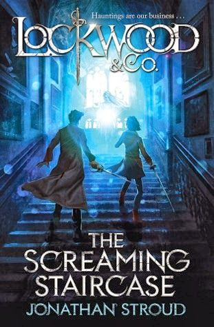 HLAVA 25: RECENZIA: THE SCREAMING STAIRCASE (Lockwood & Co. #1) - Jonathan Stroud