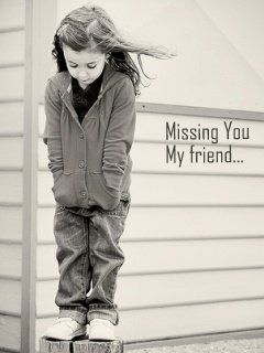I Miss My Friend I Miss You So Much Pinning Too Much Miss You