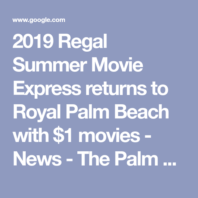 2019 Regal Summer Movie Express Returns To Royal Palm Beach With