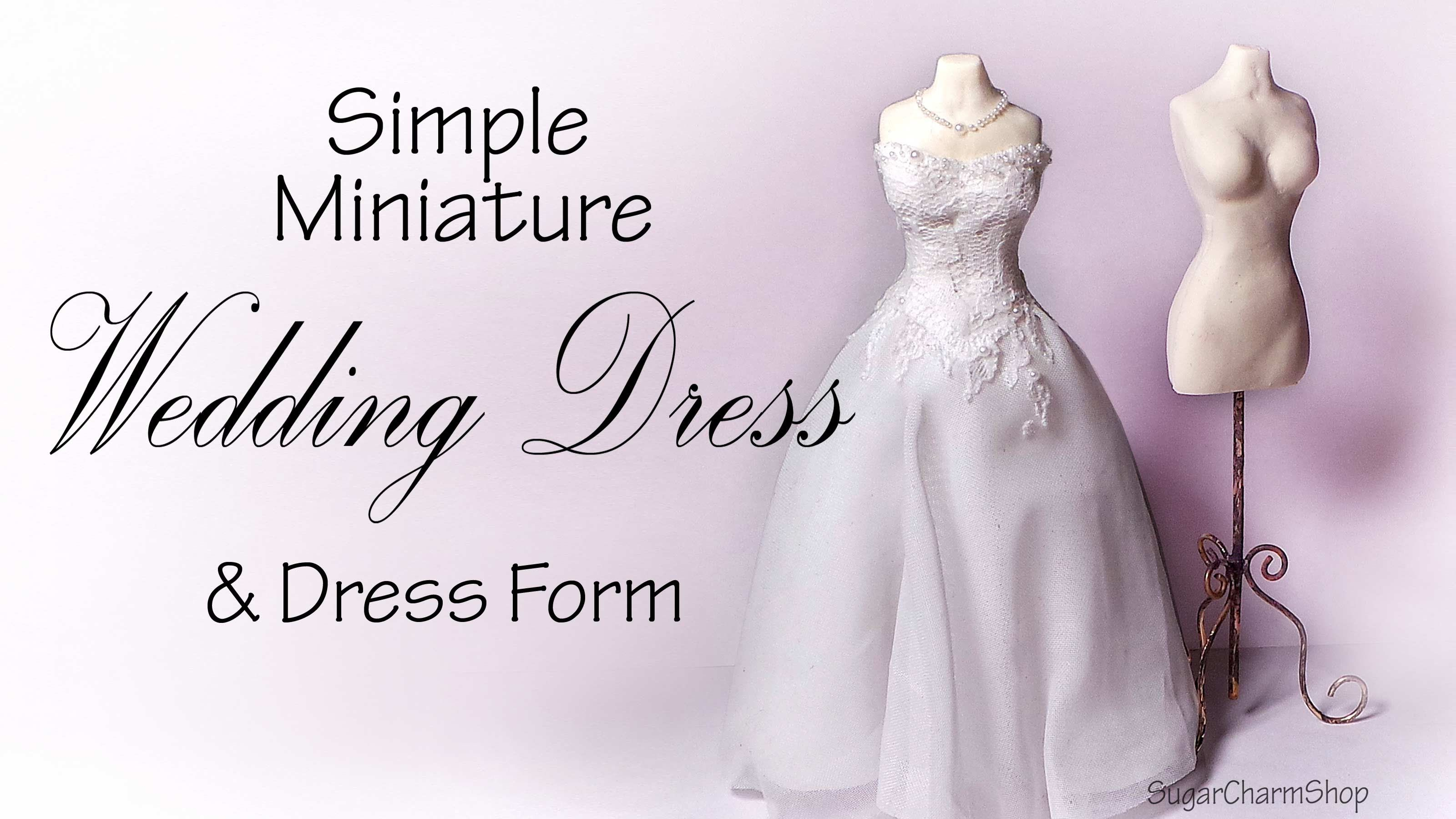 How To Simple Miniature Wedding Dress And Form