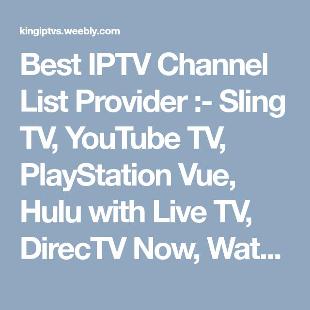 Best Iptv Channel List Provider Sling Tv Youtube Tv Playstation