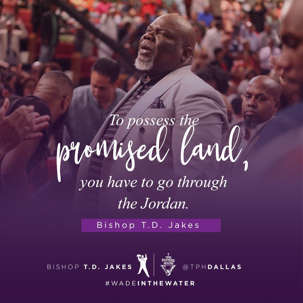 (19) Twitter Wade in the water, Td jakes, Promised land